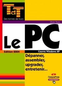 Le PC, Dépanner, assembler, upgrader, entretenir...