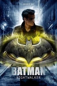 Batman : Nightwalker (Littérature 14 ans et +)