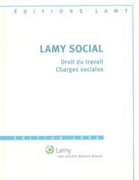 Lamy Social : Droit du travail, charges sociales, avec le guide pratique