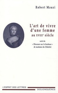 L'art de vivre d'une femme au XVIIIe siècle : Suivi du