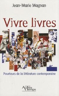 Vivre livres : Pourtours de la littérature contemporaine