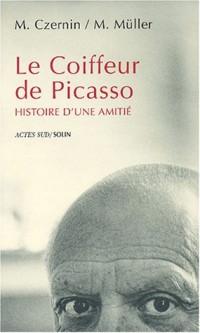 Le Coiffeur de Picasso : Histoire d'une amitié