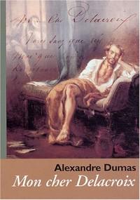 Mon cher Delacroix