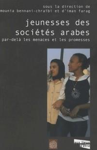 Jeunesses des sociétés arabes : Par-delà les promesses et les menaces