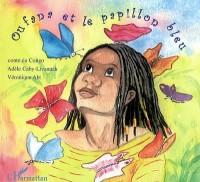 Oufana et le papillon bleu : Conte du Congo
