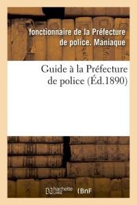 Guide a la Prefecture de Police  ed 1890