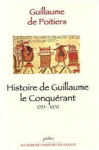 Histoire de Guillaume le Conquérant 1035-1070