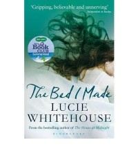 THE BED I MADE BY (WHITEHOUSE, LUCIE) PAPERBACK