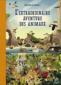 L'extraordinaire aventure des animaux : Une promenade originale pour découvrir la richesse des habitats du monde et les merveilleux animaux qui les peuplent !