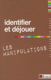 Identifier et Dejouer les Manipulations