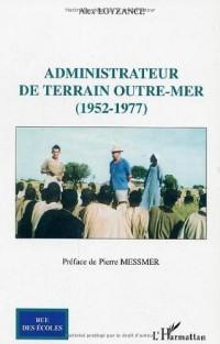 Administrateur de Terrain Outre-Mer 1952-1977