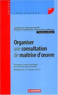 Organiser une consultation de maîtrise d'oeuvre : Concours et autres procédures de choix d'un maître d'oeuvre, Nouveau Code des marchés publics