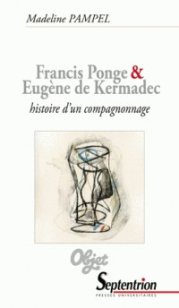 Francis Ponge et Eugène de Kermadec Histoire d un Compagnonnage