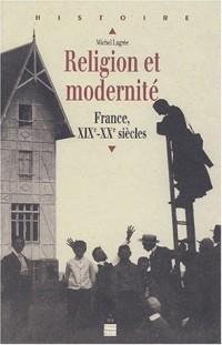 Religion et modernité. France, XIXème-XXème siècle
