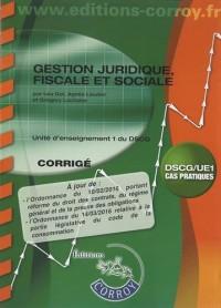 Gestion juridique, fiscale et sociale UE 1 du DSCG : Corrigé