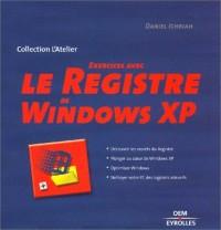 Exercices avec le registre de Windows XP