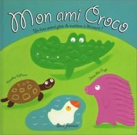 Mon ami Croco : Un livre animé plein de matières à découvrir !