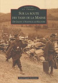 Sur la route des taxis de la Marne - De Gagny à Nanteuil-le-Haudoin