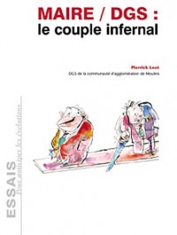 Maire / DGS : le couple infernal