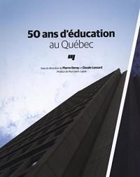 50 Ans d Education au Quebec