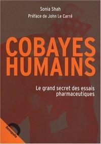 Cobayes humains : Le grand secret des essais pharmaceutiques