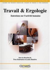 Travail & Ergologie. Entretiens sur l'activité humaine (1)