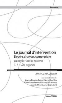 Le Journal d'Intervention. Decrire, Analyser, Comprendre. l'Apport de l'Ecole de Vincennes