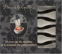 Dîner à la Cuillère : Un livre de 40 recettes et 6 cuillères de présentation