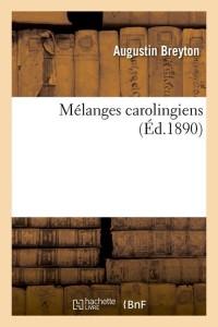Melanges Carolingiens  ed 1890