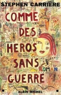 Comme des héros sans guerre