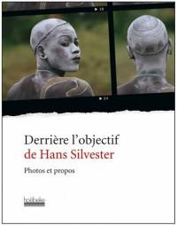 Derrière l'Objectif de Hans Silvester