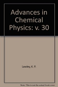 Advances in Chemical Physics: v. 30