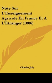 Note Sur L'Enseignement Agricole En France Et A L'Etranger (1886)