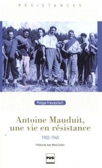 Antoine Mauduit, une vie en résistance (1902-1945)