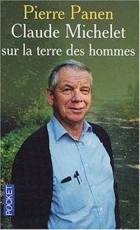 Claude Michelet sur la terre des hommes