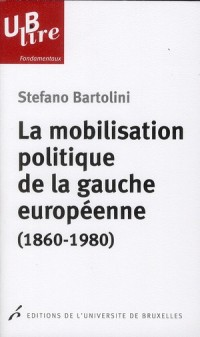 La Mobilisation Politique de la Gauche Europeenne. le Clivage de Classe