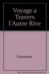 Voyage a Travers l'Autre Rive