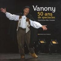 Vanony, 50ans de spectacles