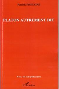 Platon Autrement Dit