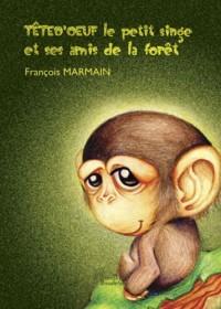Tête d'oeuf le petit singe et ses amis de la forêt