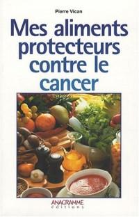 Mes aliments protecteurs contre le cancer