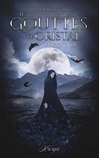 La Noxiance, tome 2: Les Gouttes de Cristal