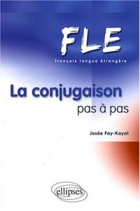 Fle La Conjugaison Pas A Pas