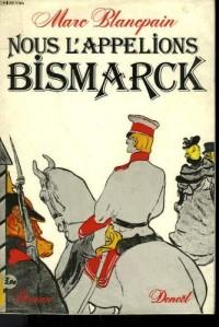 Nous l'appelions bismarck