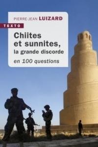 Chiites et sunnites : La grande discorde en 100 questions