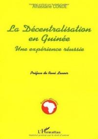 Décentralisation en Guinee (la) une Expérience Reussie