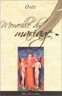Merveilles du mariage : Petite voie de l'amour de Dieu dans le mariage