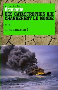 Ecologie. des Catastrophes Qui Changeren