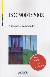 ISO 9001:2008 : Anticiper et comprendre !