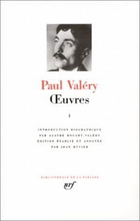 Paul Valéry : Oeuvres, tome 1